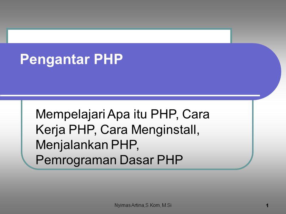 Pengantar PHP Mempelajari Apa itu PHP, Cara Kerja PHP, Cara Menginstall, Menjalankan PHP, Pemrograman Dasar PHP.