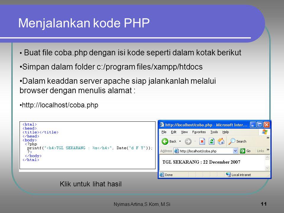 Menjalankan kode PHP Simpan dalam folder c:/program files/xampp/htdocs