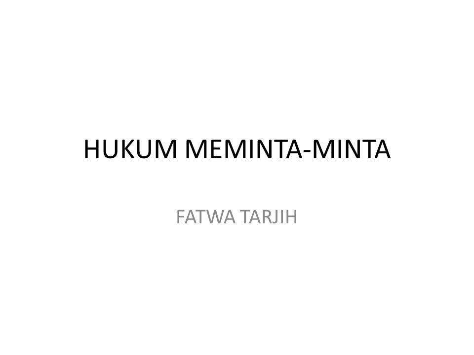 HUKUM MEMINTA-MINTA FATWA TARJIH