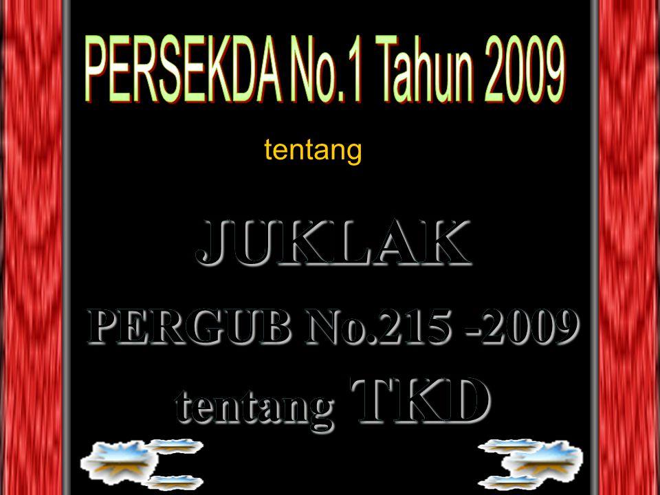 JUKLAK PERGUB No.215 -2009 tentang TKD