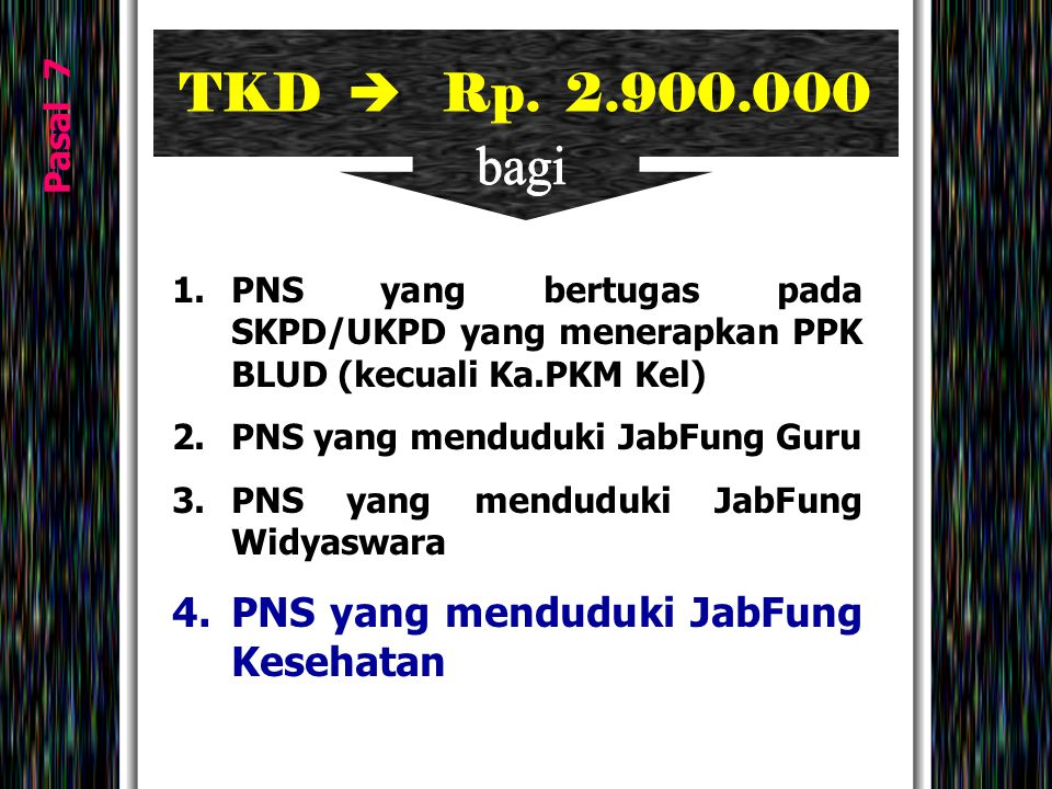 TKD  Rp. 2.900.000 bagi PNS yang menduduki JabFung Kesehatan Pasal 7