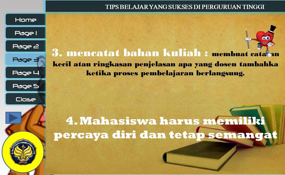 4. Mahasiswa harus memiliki percaya diri dan tetap semangat