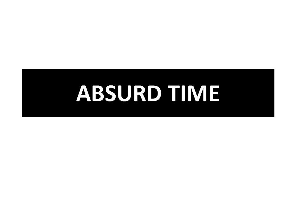 ABSURD TIME