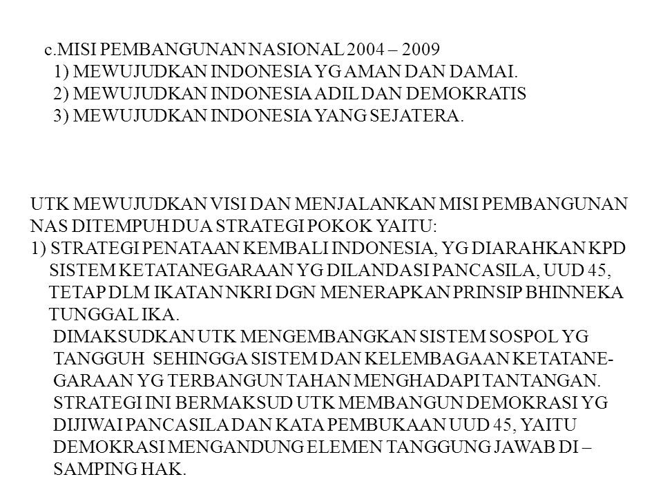 c.MISI PEMBANGUNAN NASIONAL 2004 – 2009