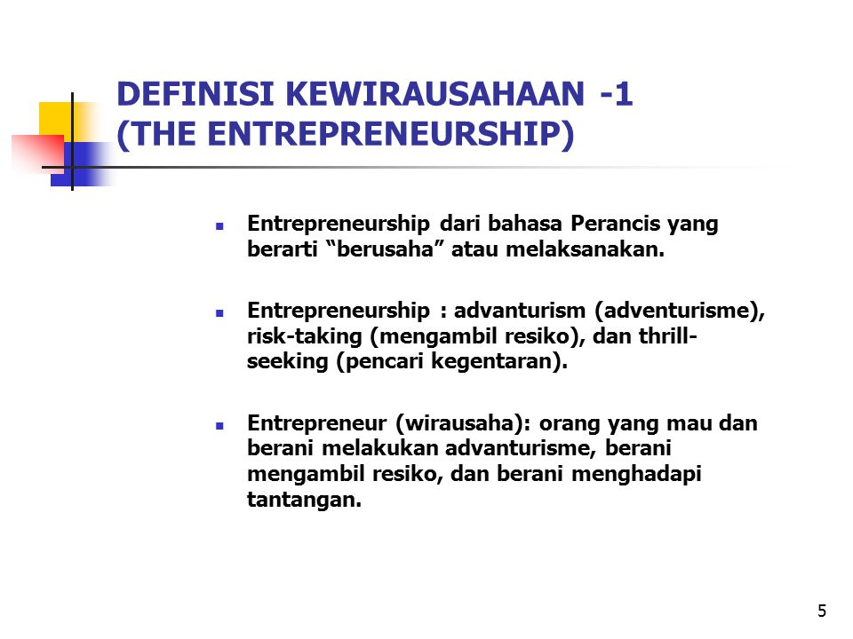 DEFINISI KEWIRAUSAHAAN -1 (THE ENTREPRENEURSHIP)
