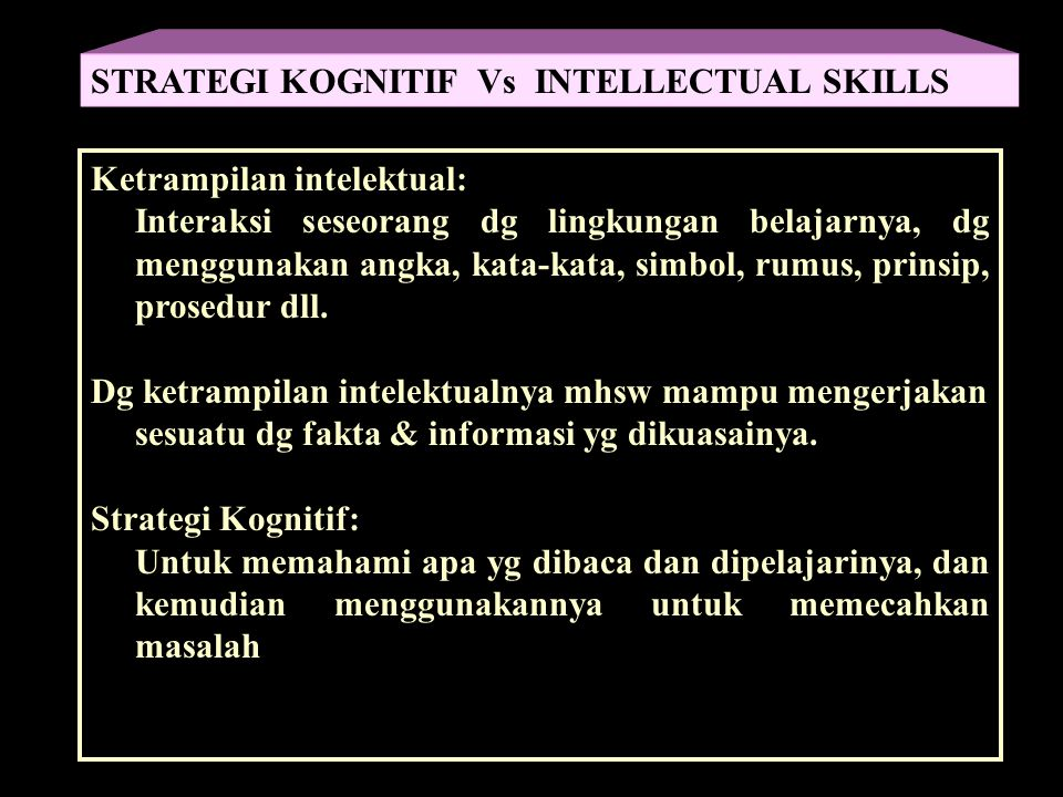 STRATEGI KOGNITIF Vs INTELLECTUAL SKILLS