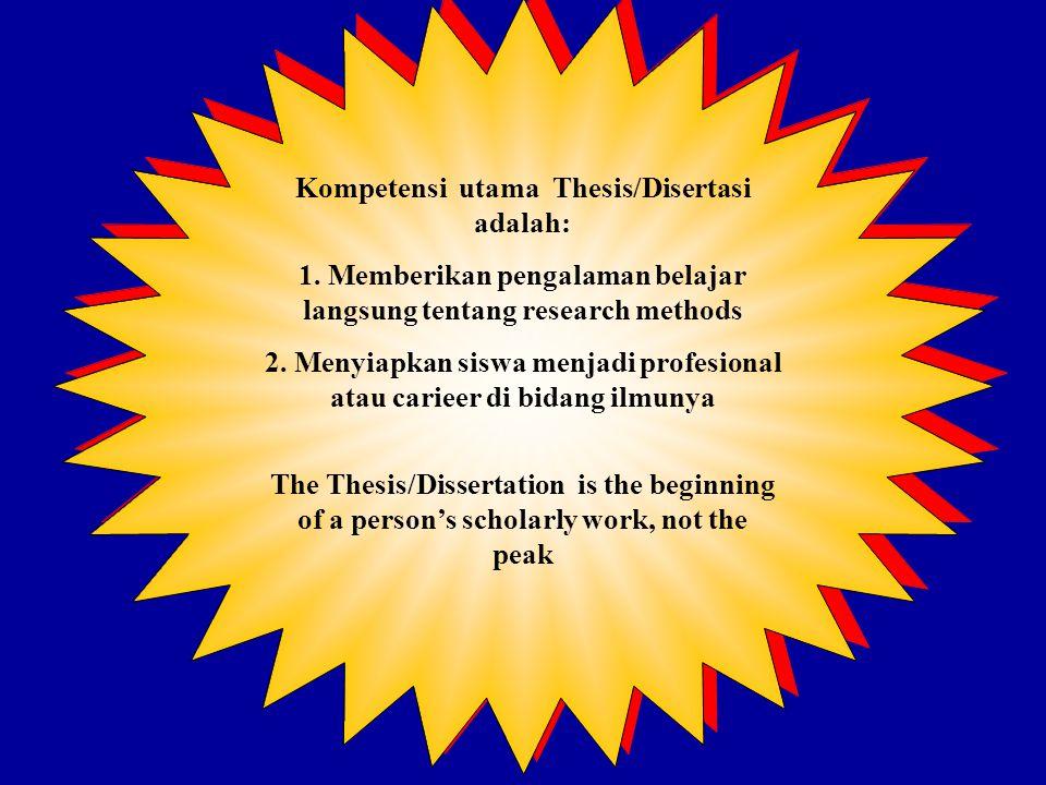 Kompetensi utama Thesis/Disertasi adalah:
