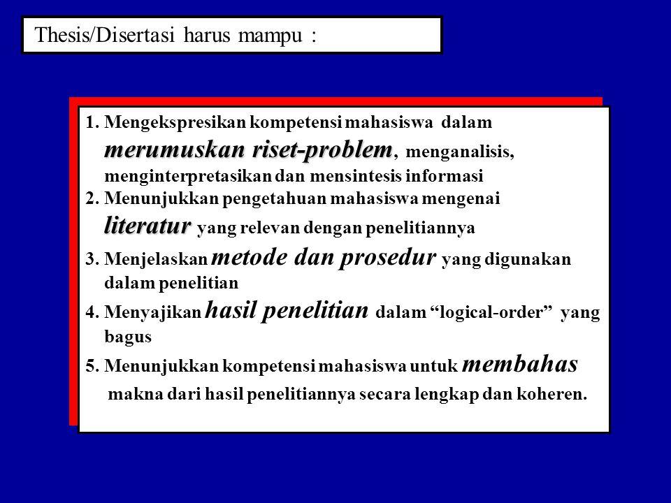 Thesis/Disertasi harus mampu :