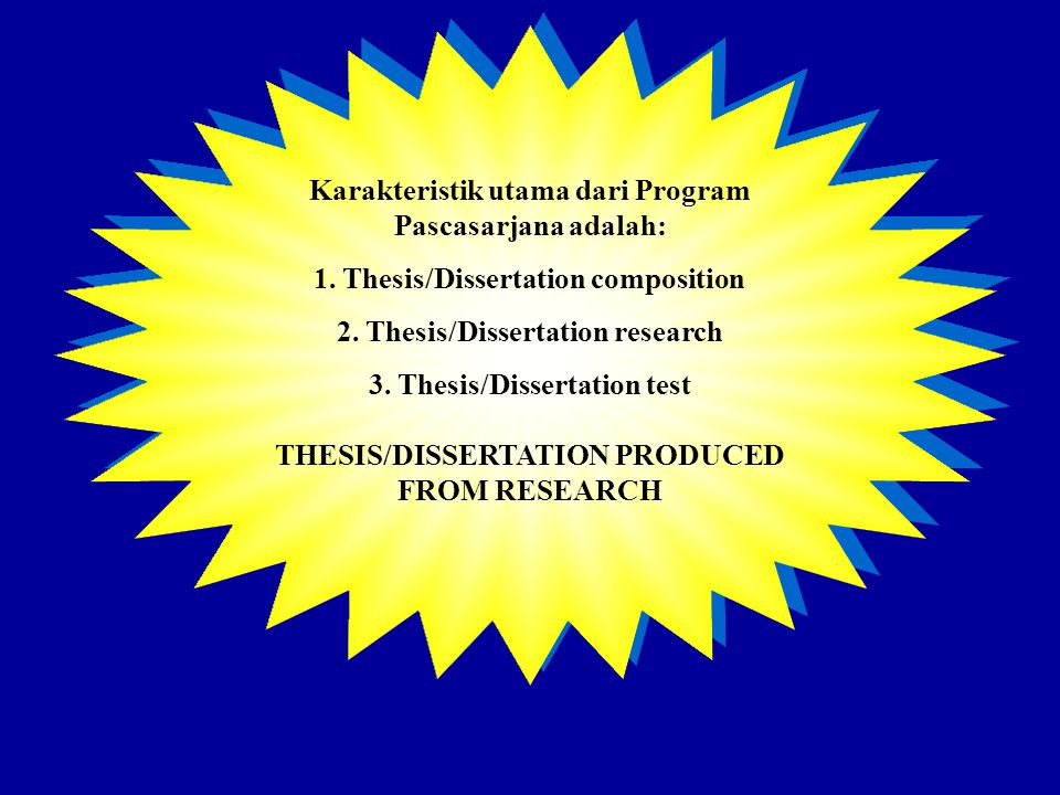 Karakteristik utama dari Program Pascasarjana adalah: