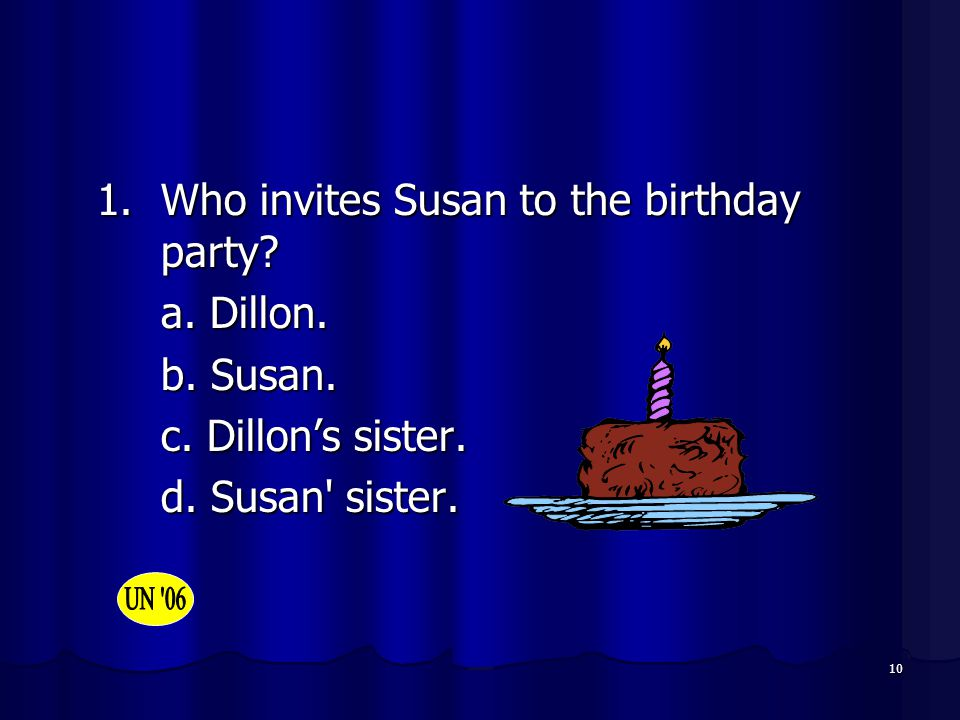 1. Who invites Susan to the birthday party