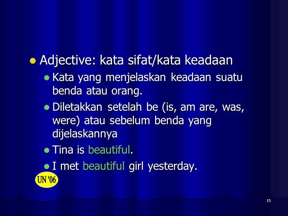 Adjective: kata sifat/kata keadaan