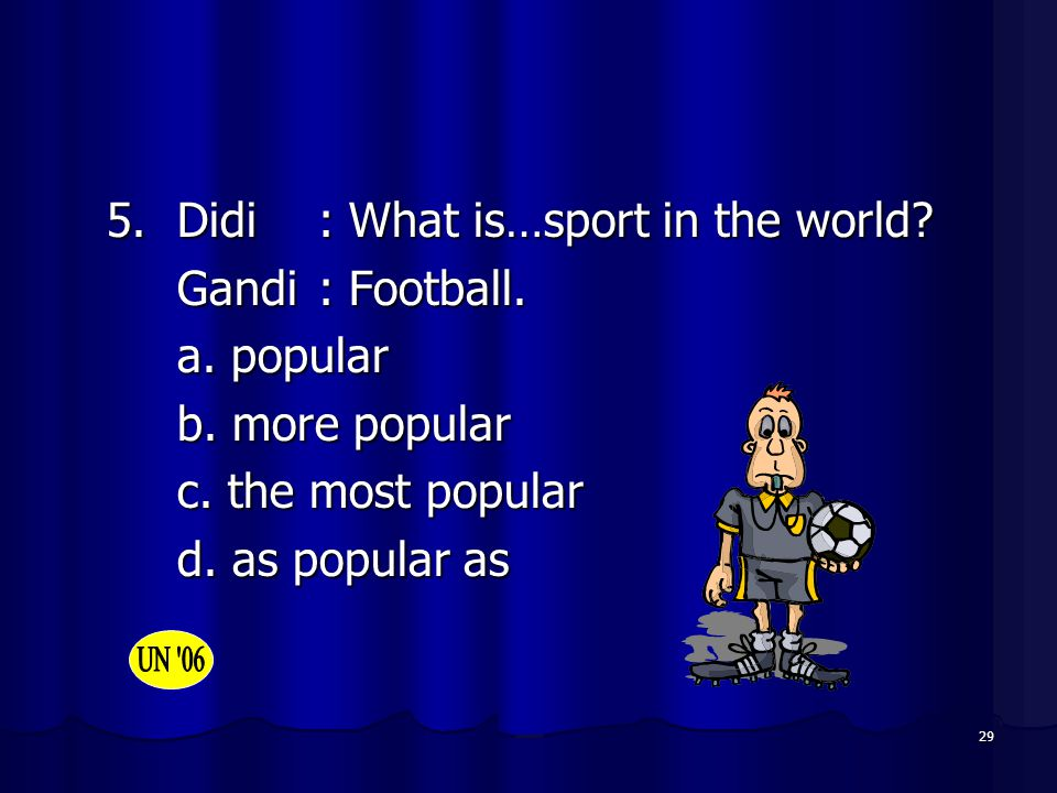 5. Didi : What is…sport in the world