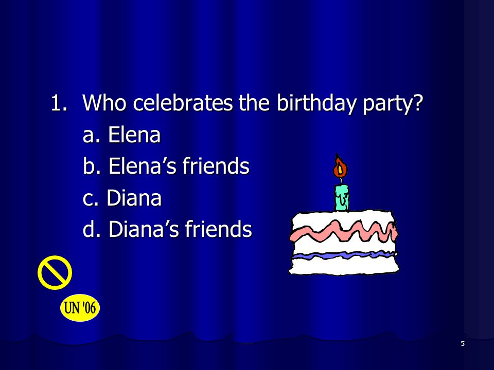 1. Who celebrates the birthday party