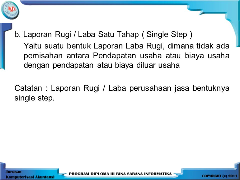 b. Laporan Rugi / Laba Satu Tahap ( Single Step )