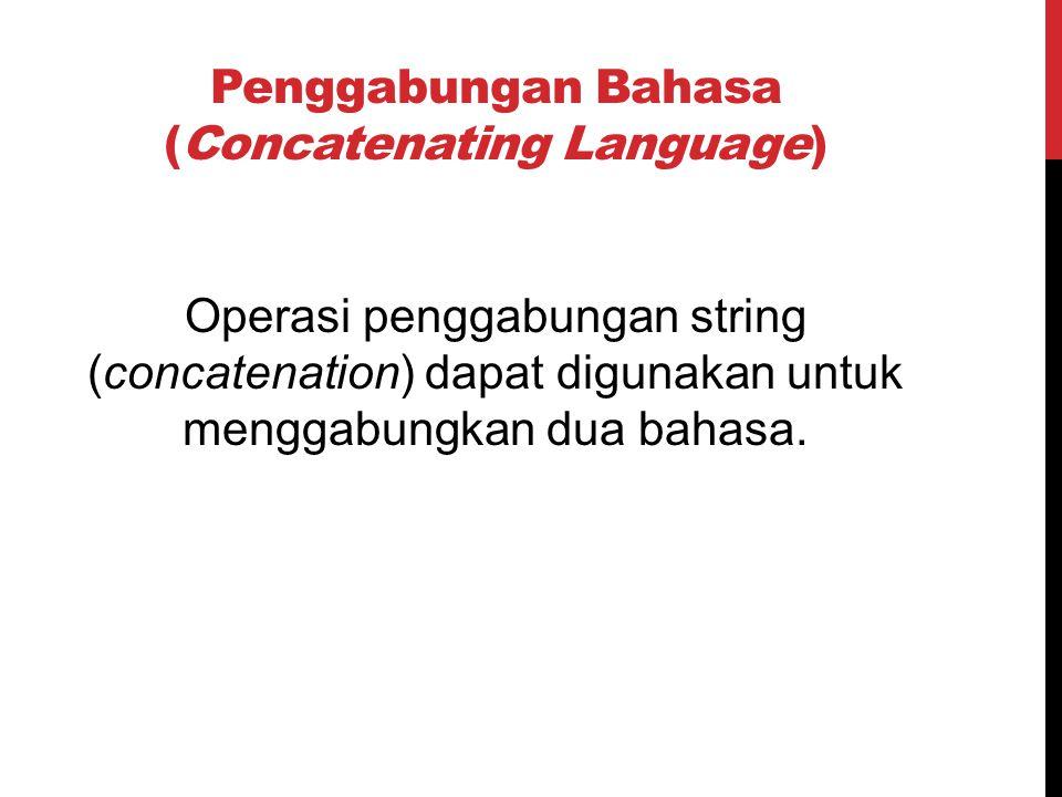 Penggabungan Bahasa (Concatenating Language)
