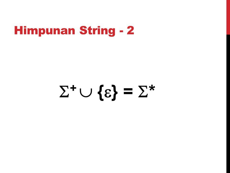 Himpunan String - 2 +  {} = *