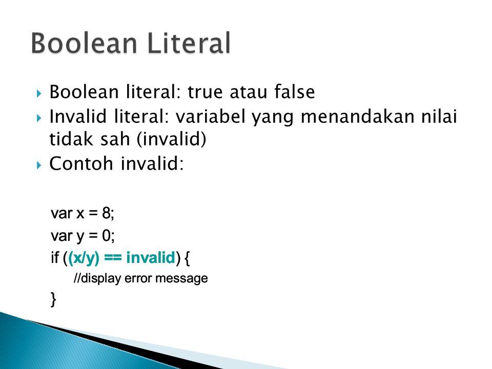Boolean Literal Boolean literal: true atau false