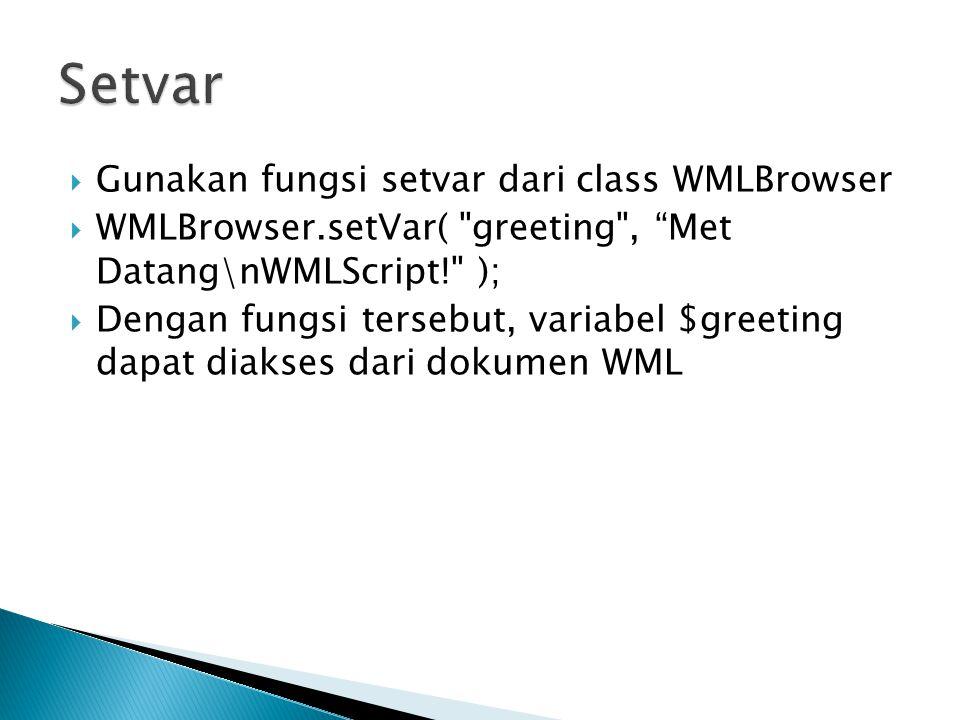 Setvar Gunakan fungsi setvar dari class WMLBrowser