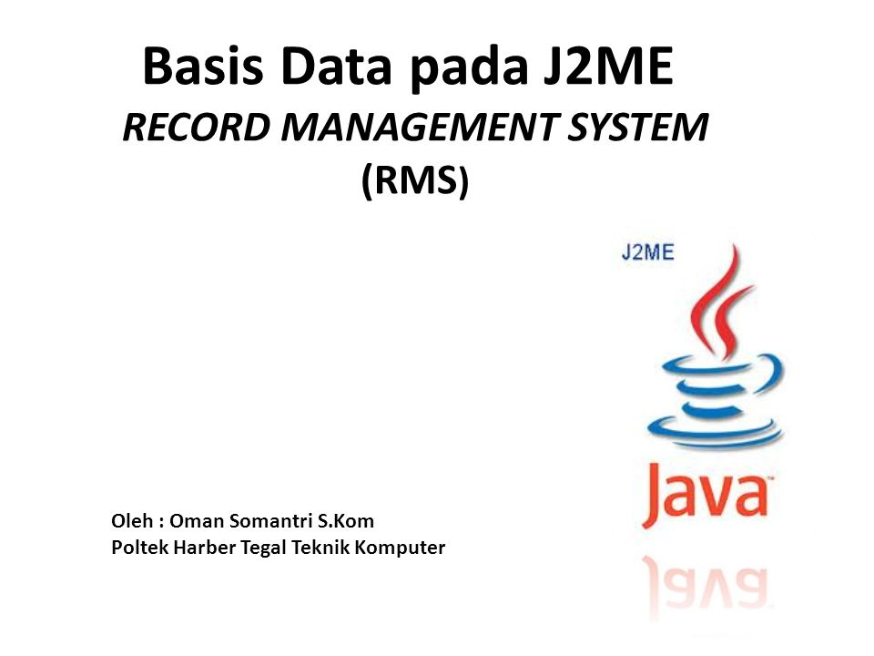 Basis Data pada J2ME RECORD MANAGEMENT SYSTEM (RMS)