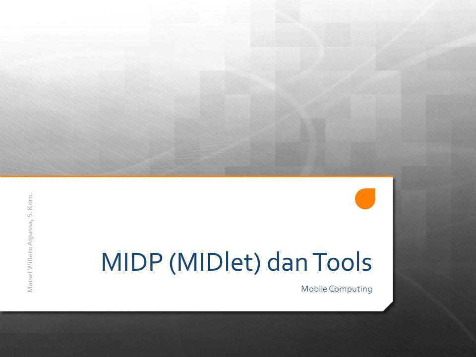 MIDP (MIDlet) dan Tools