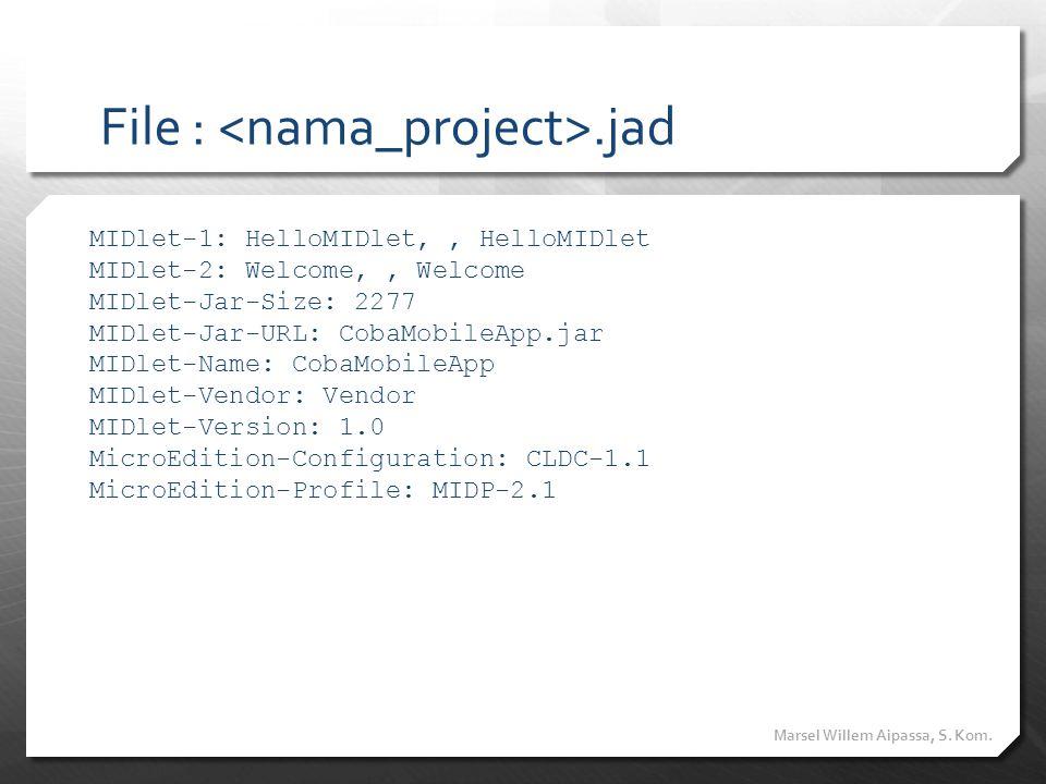 File : <nama_project>.jad