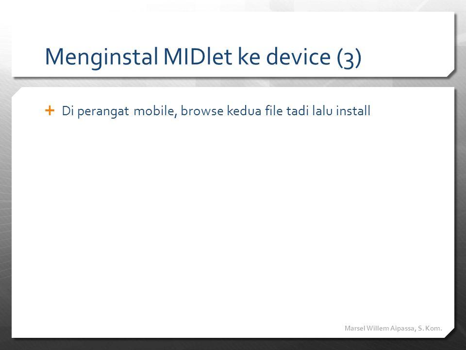 Menginstal MIDlet ke device (3)