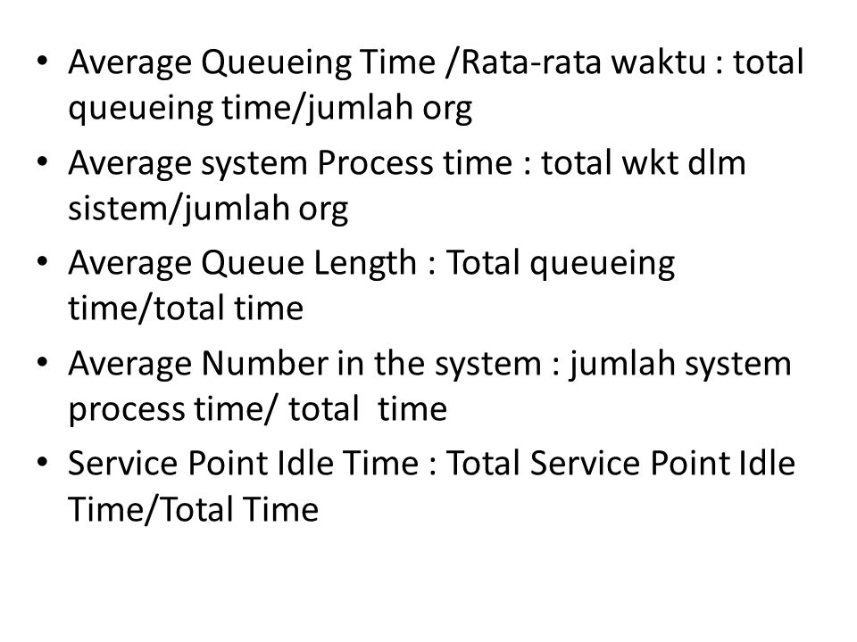 Average Queueing Time /Rata-rata waktu : total queueing time/jumlah org