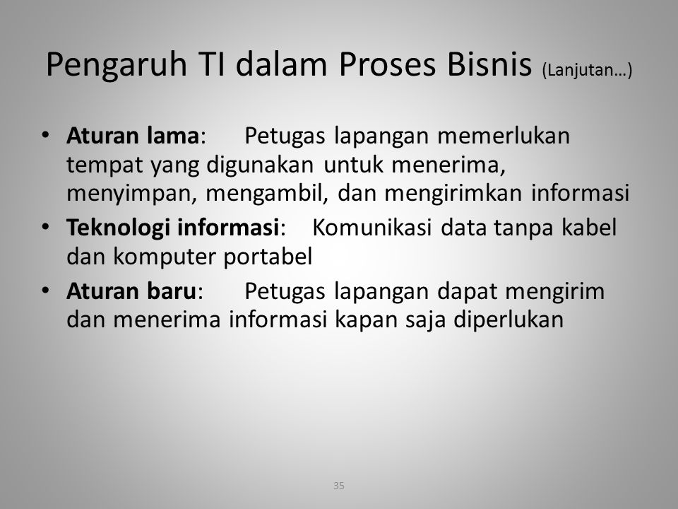 Pengaruh TI dalam Proses Bisnis (Lanjutan…)