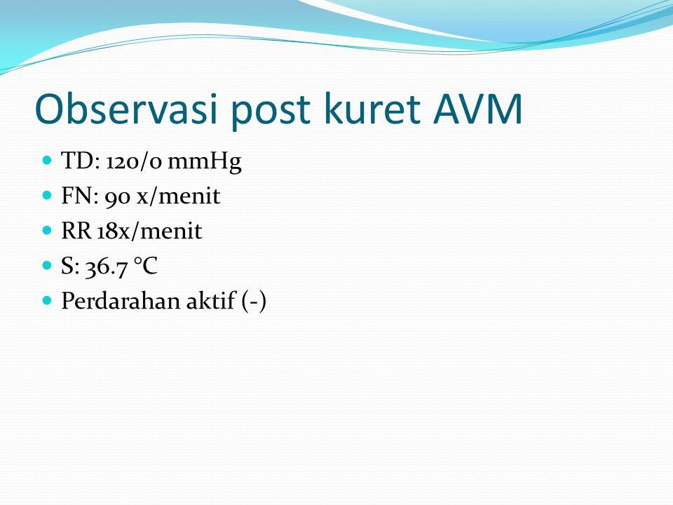 Observasi post kuret AVM