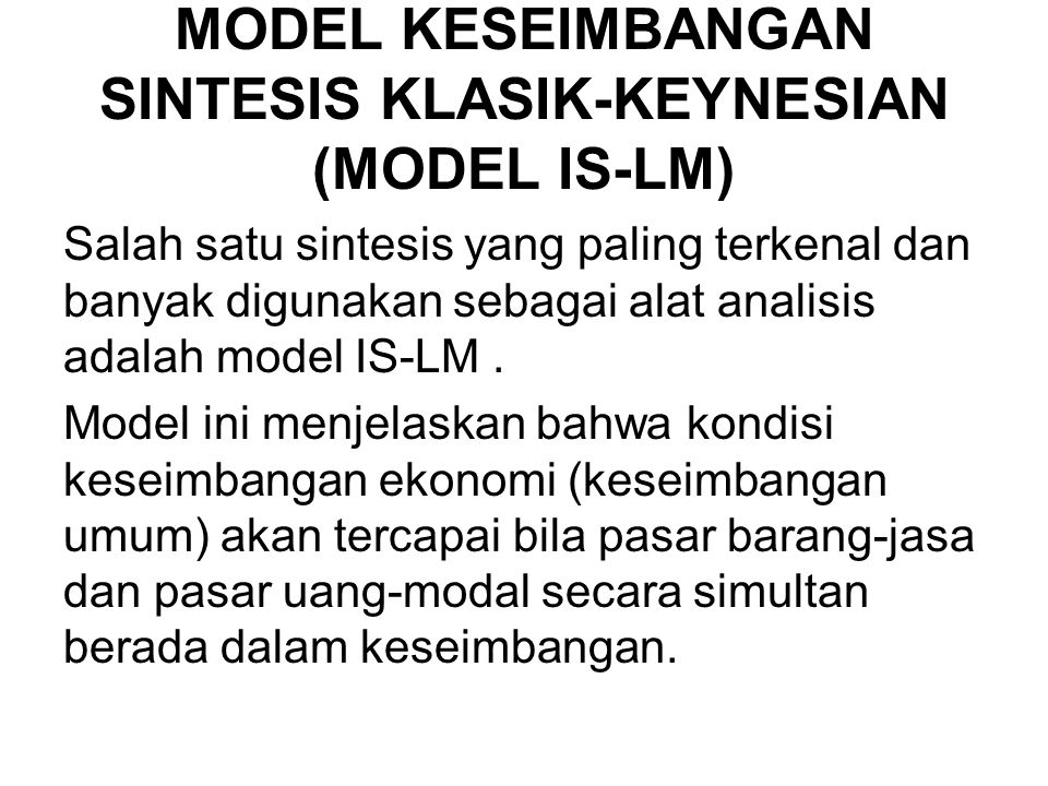 MODEL KESEIMBANGAN SINTESIS KLASIK-KEYNESIAN (MODEL IS-LM)