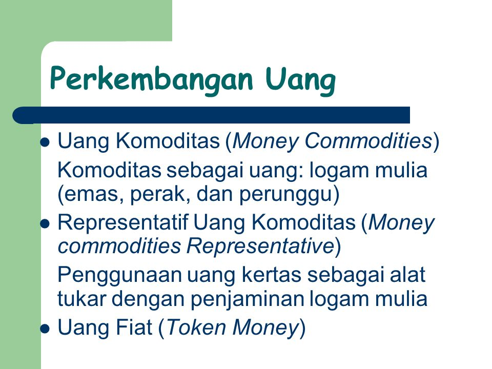 Perkembangan Uang Uang Komoditas (Money Commodities)