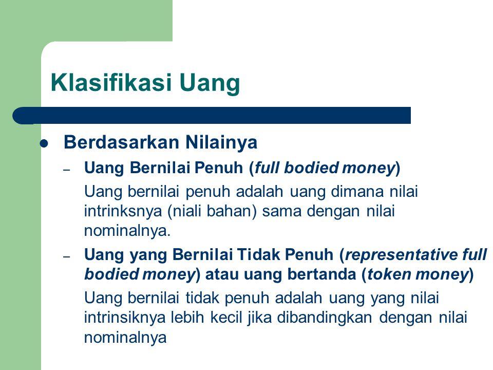 Klasifikasi Uang Berdasarkan Nilainya