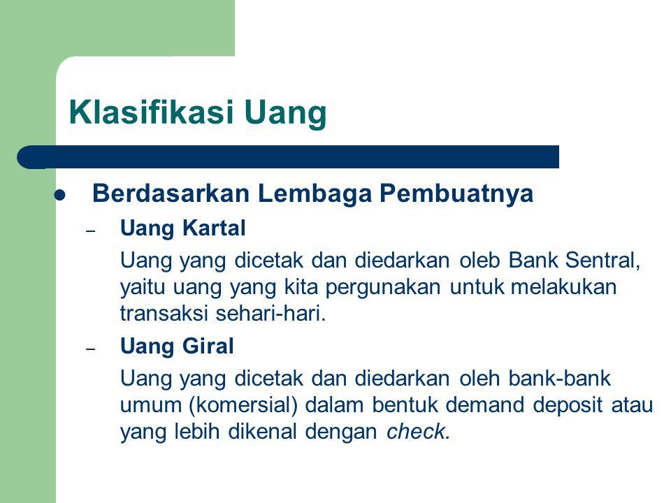 Klasifikasi Uang Berdasarkan Lembaga Pembuatnya Uang Kartal
