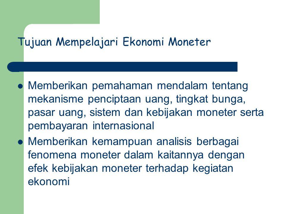 Tujuan Mempelajari Ekonomi Moneter