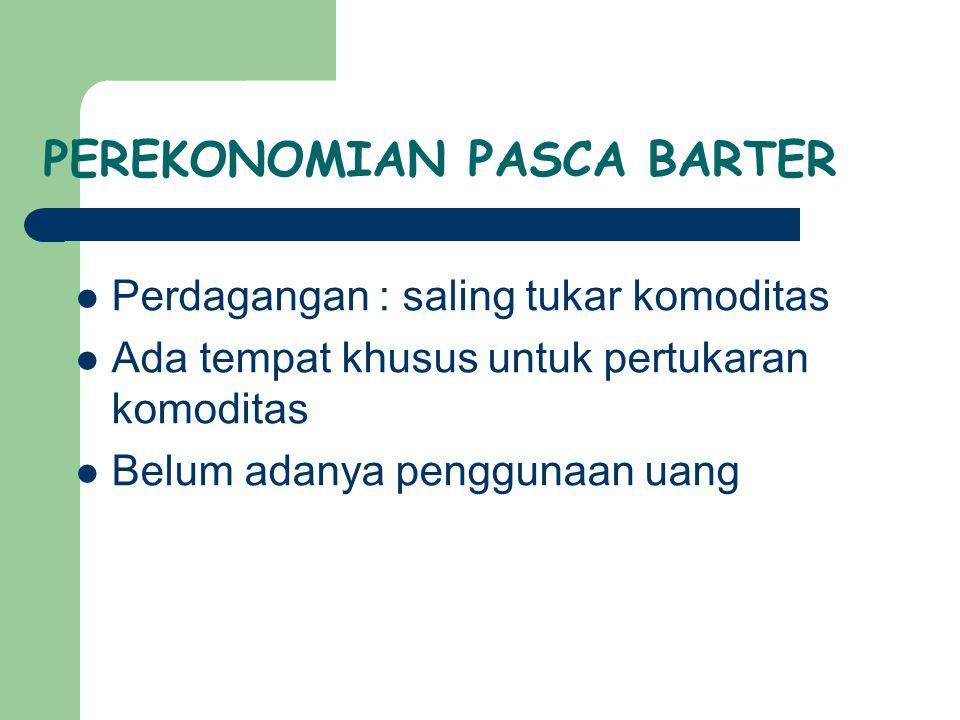 PEREKONOMIAN PASCA BARTER
