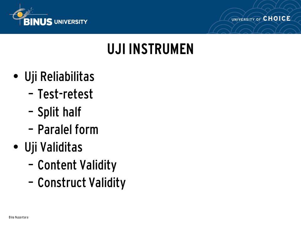 UJI INSTRUMEN Uji Reliabilitas Test-retest Split half Paralel form