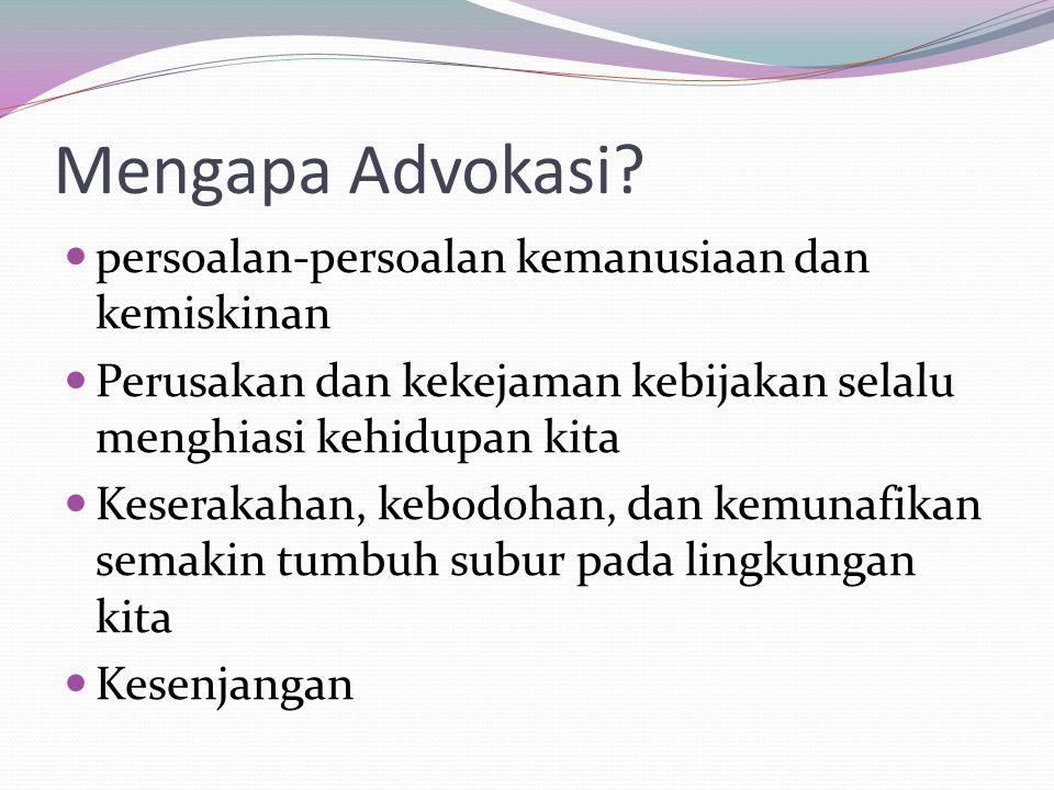 Mengapa Advokasi persoalan-persoalan kemanusiaan dan kemiskinan