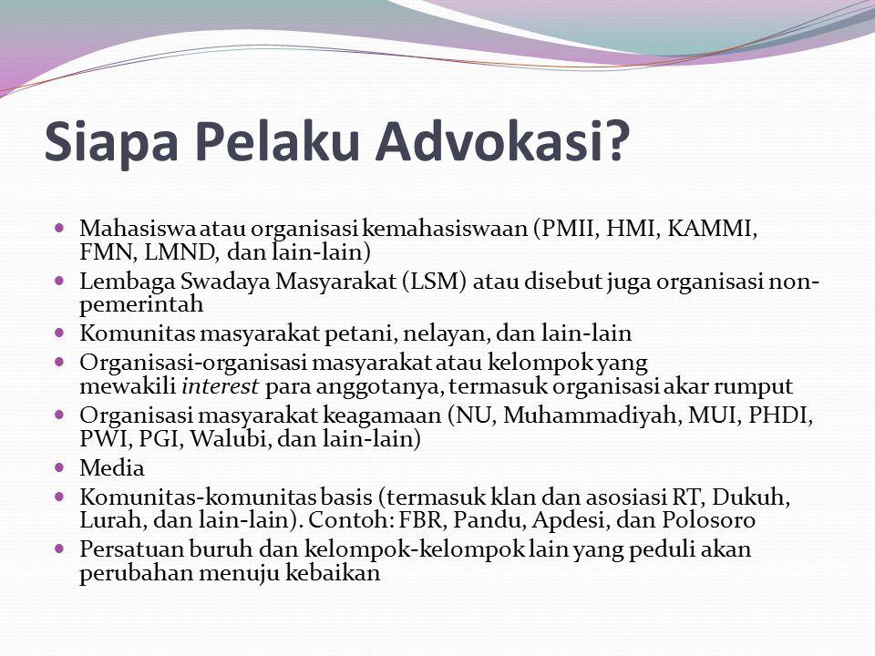 Siapa Pelaku Advokasi Mahasiswa atau organisasi kemahasiswaan (PMII, HMI, KAMMI, FMN, LMND, dan lain-lain)