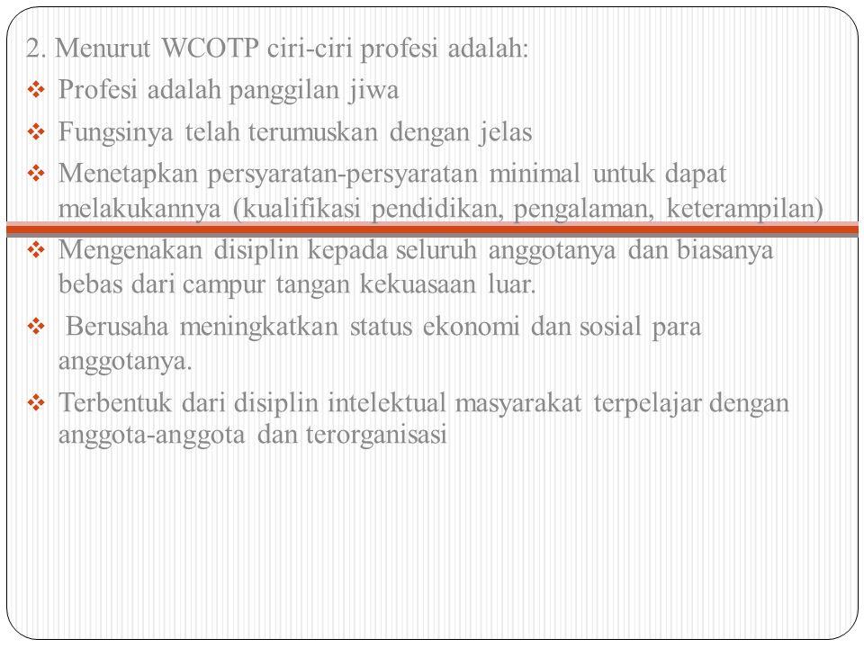 2. Menurut WCOTP ciri-ciri profesi adalah: