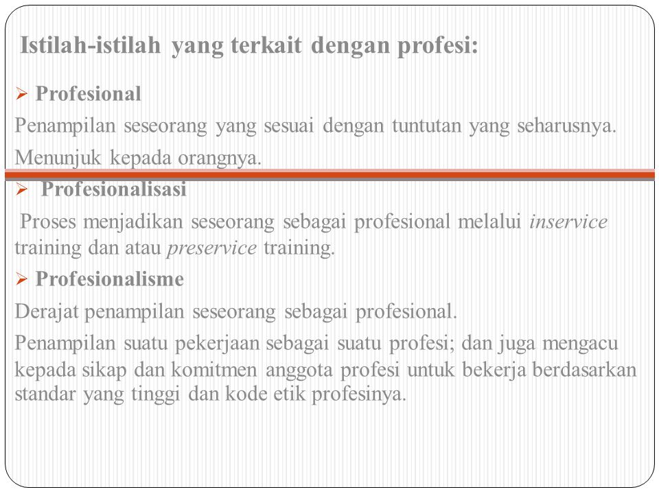 Istilah-istilah yang terkait dengan profesi: