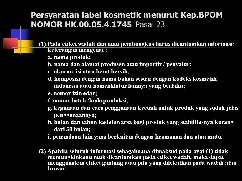 Persyaratan label kosmetik menurut Kep. BPOM NOMOR HK. 00. 05. 4