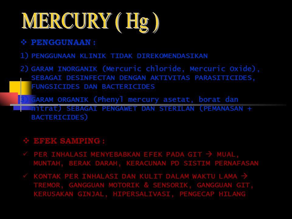 MERCURY ( Hg ) PENGGUNAAN : EFEK SAMPING :