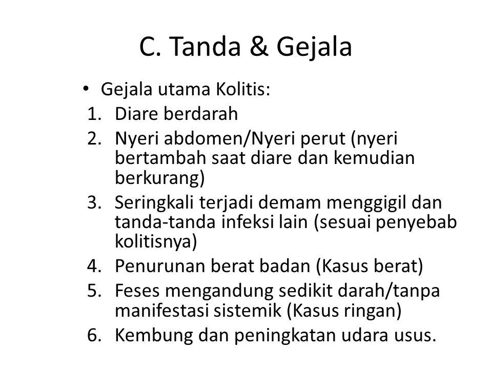 C. Tanda & Gejala Gejala utama Kolitis: Diare berdarah