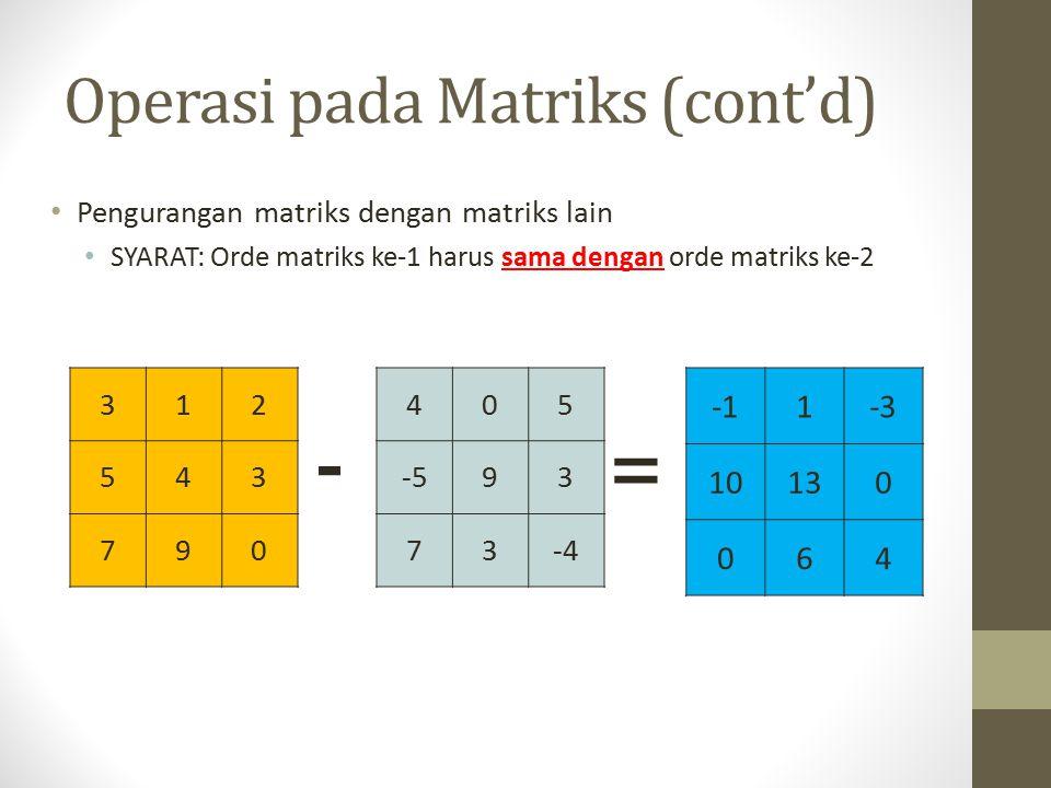 Operasi pada Matriks (cont'd)