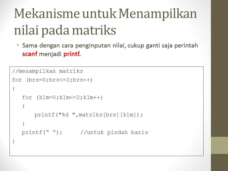 Mekanisme untuk Menampilkan nilai pada matriks