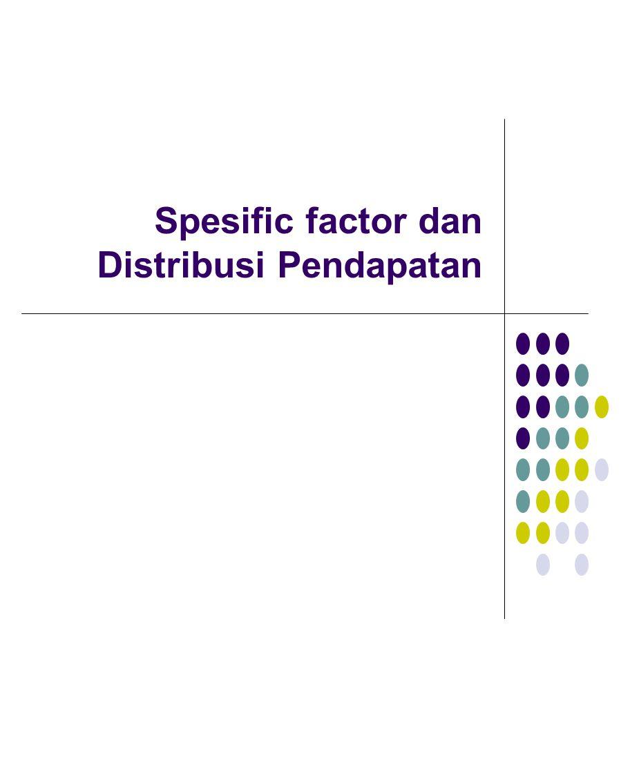 Spesific factor dan Distribusi Pendapatan