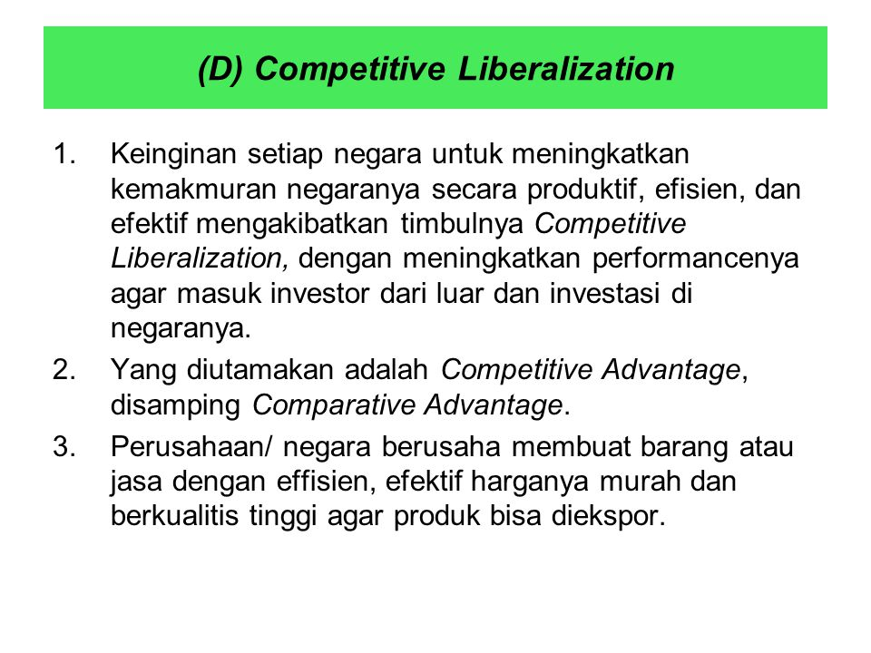 (D) Competitive Liberalization