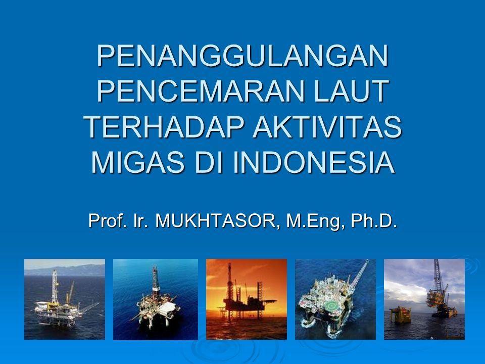 PENANGGULANGAN PENCEMARAN LAUT TERHADAP AKTIVITAS MIGAS DI INDONESIA