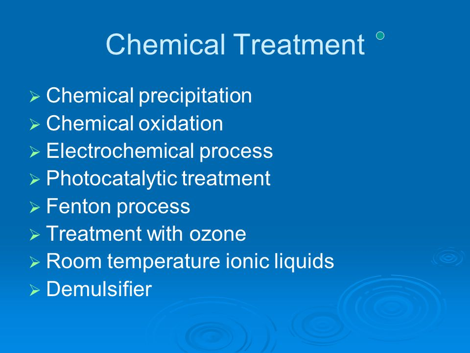 Chemical Treatment Chemical precipitation Chemical oxidation