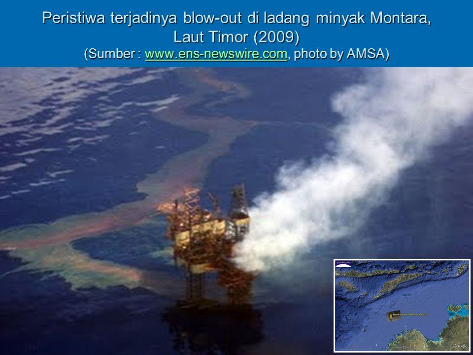 Peristiwa terjadinya blow-out di ladang minyak Montara, Laut Timor (2009) (Sumber : www.ens-newswire.com, photo by AMSA)